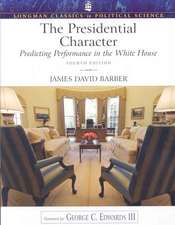 The Presidential Character:  Predicting Performance in the White House