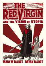 Talbot, B: The Red Virgin and the Vision of Utopia
