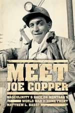 Meet Joe Copper – Masculinity and Race on Montana′s World War II Home Front
