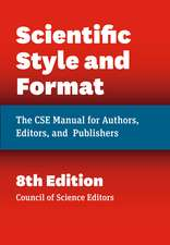 Scientific Style and Format: The CSE Manual for Authors, Editors, and Publishers, Eighth Edition