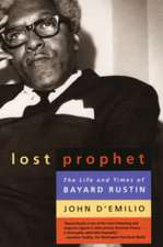 Lost Prophet – The Life and Times of Bayard Rustin