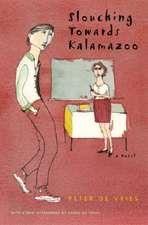 Slouching Towards Kalamazoo: A Novel