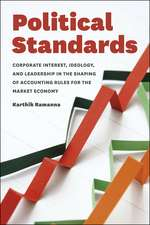 Political Standards: Corporate Interest, Ideology, and Leadership in the Shaping of Accounting Rules for the Market Economy