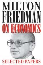 Milton Friedman on Economics: Selected Papers