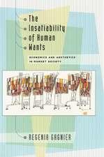 The Insatiability of Human Wants: Economics and Aesthetics in Market Society