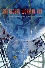 The Global Work of Art: World's Fairs, Biennials, and the Aesthetics of Experience
