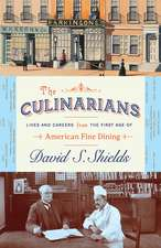Culinarians – Lives and Careers from the First Age of American Fine Dining