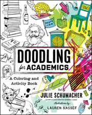 Doodling for Academics – A Coloring and Activity Book