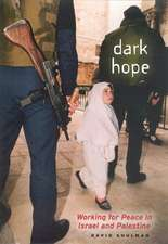 Dark Hope – Working for Peace in Israel and Palestine