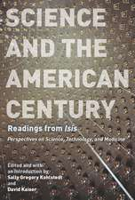 "Science and the American Century: Readings from ""Isis"""