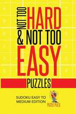 Not Too Hard & Not Too Easy Puzzles