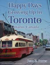 Happy Days Growing Up in Toronto