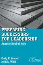 Preparing Successors for Leadership: Another Kind of Hero
