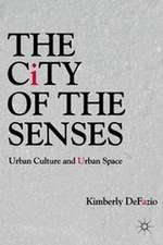 The City of the Senses: Urban Culture and Urban Space