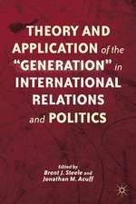 """Theory and Application of the """"Generation"""" in International Relations and Politics"""