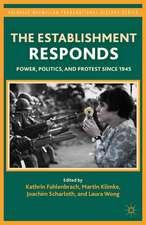 The Establishment Responds: Power, Politics, and Protest since 1945