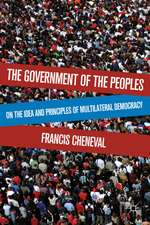 The Government of the Peoples: On the Idea and Principles of Multilateral Democracy