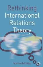 Rethinking International Relations Theory