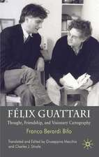 Félix Guattari: Thought, Friendship, and Visionary Cartography