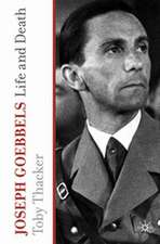 Joseph Goebbels: Life and Death