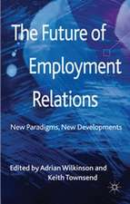 The Future of Employment Relations: New Paradigms, New Developments