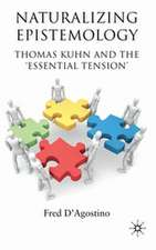 Naturalizing Epistemology: Thomas Kuhn and the 'Essential Tension'