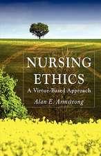 Nursing Ethics: A Virtue-Based Approach