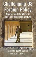 Challenging US Foreign Policy: America and the World in the Long Twentieth Century