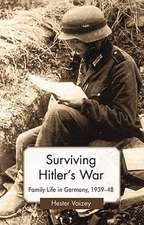 Surviving Hitler's War: Family Life in Germany, 1939–48