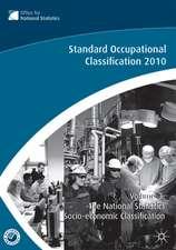 The Standard Occupational Classification (SOC) 2010 Vol 3: The National Statistics Socio-economic Classification