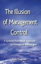 The Illusion of Management Control: A Systems Theoretical Approach to Managerial Technologies