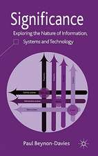 Significance: Exploring the Nature of Information, Systems and Technology