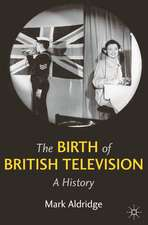 The Birth of British Television: A History