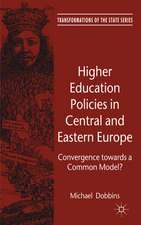 Higher Education Policies in Central and Eastern Europe: Convergence towards a Common Model?