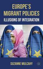Europe's Migrant Policies: Illusions of Integration