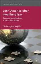 Latin America After Neoliberalism: Developmental Regimes in Post-Crisis States
