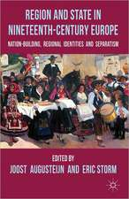 Region and State in Nineteenth-Century Europe: Nation-Building, Regional Identities and Separatism