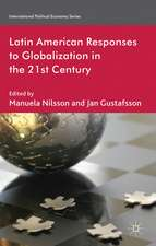 Latin American Responses to Globalization in the 21st Century
