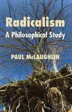Radicalism: A Philosophical Study