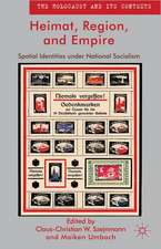 Heimat, Region, and Empire: Spatial Identities under National Socialism