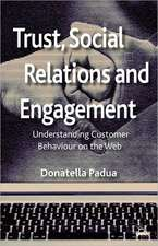 Trust, Social Relations and Engagement: Understanding Customer Behaviour on the Web