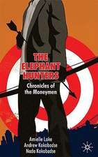 The Elephant Hunters: Chronicles of the Moneymen