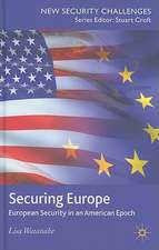 Securing Europe: European Security in an American Epoch