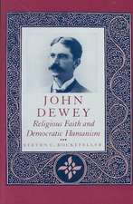 John Dewey – Religious Faith & Democratic Humanism