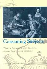 Consuming Subjects – Women, Shopping, and Business in the Eighteenth Century