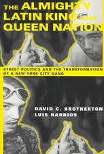 The Almighty Latin King and Queen Nation – Street Politics and the Transformation of a New York City Gang