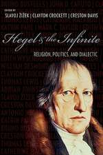 Hegel and the Infinite – Religion, Politics, and Dialectic