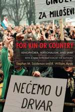 For Kin or Country – Xenophobia, Nationalism, and War