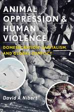 Animal Oppression and Human Violence – Domesecration, Capitalism, and Global Conflict