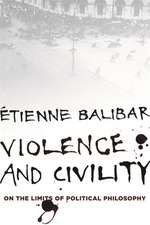 Violence and Civility – On the Limits of Political Philosophy